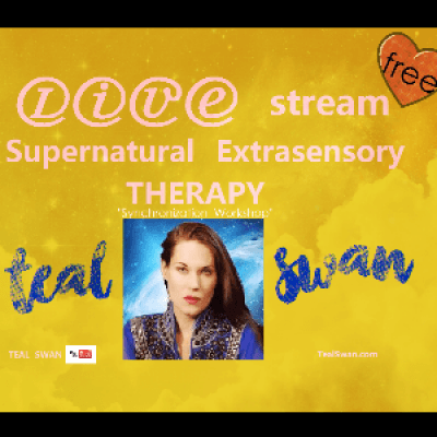 Come Anytime - 430p LIVE stream EXtrasensory Intl. SPiritual Teacher TEAL SWAN