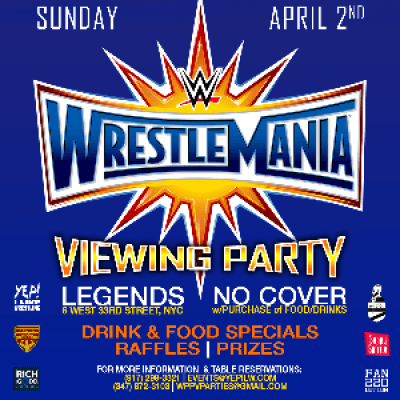 WRESTLEMANIA VIEWING PARTY at Legends Bar
