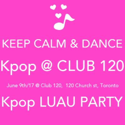 Toronto Kpop Luau Party  CLUB 120 - Kpop Club Night