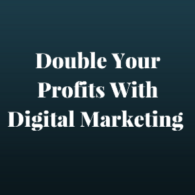 Double Your Profits With Digital Markering by The Marketing Nerdz