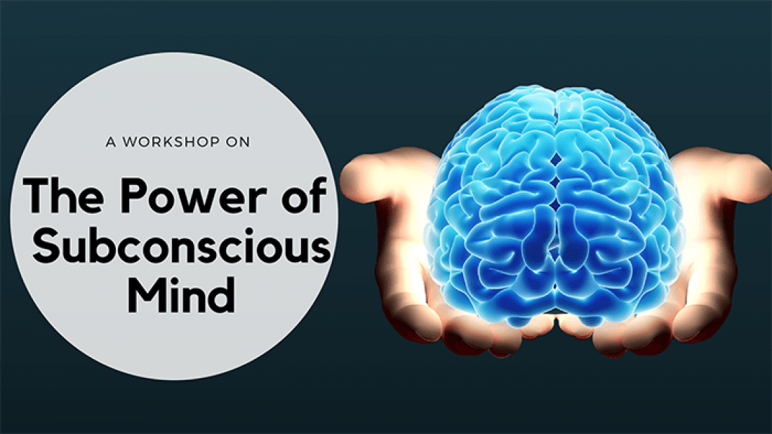 Workshop on POWER of Subconscious Mind