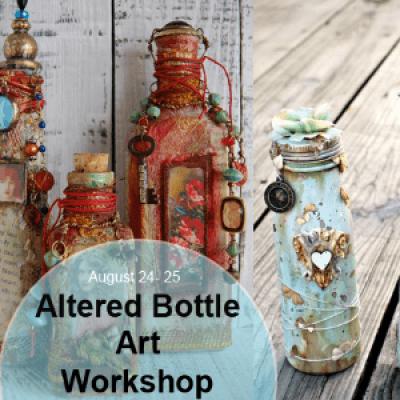 Altered Bottle Art Workshop