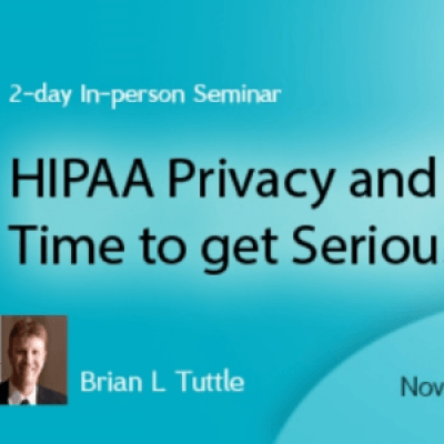 HIPAA Privacy and Security - Time to get Serious 2017