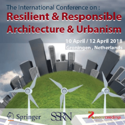 The international Conference On Resilient&ampResposible Architecture&ampUrbanism