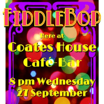 FiddleBop at Coates House Caf-Bar