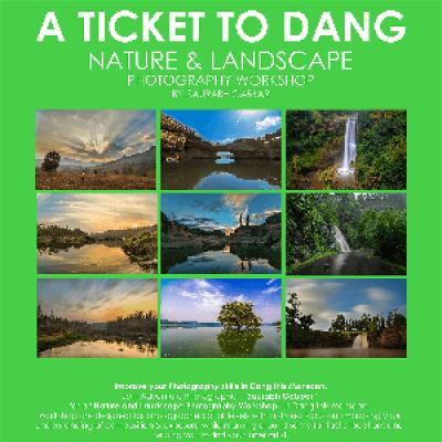 A Ticket To Dang (Nature &amp Landscape Photography Workshop)