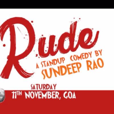 The Goan Comedy Club Presents Rude Featuring Sundeep Rao Live In Goa
