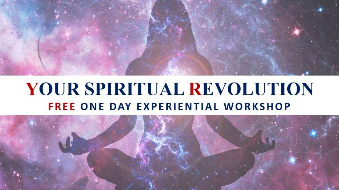 Your Spiritual Revolution - Free One Day Experiential Workshop