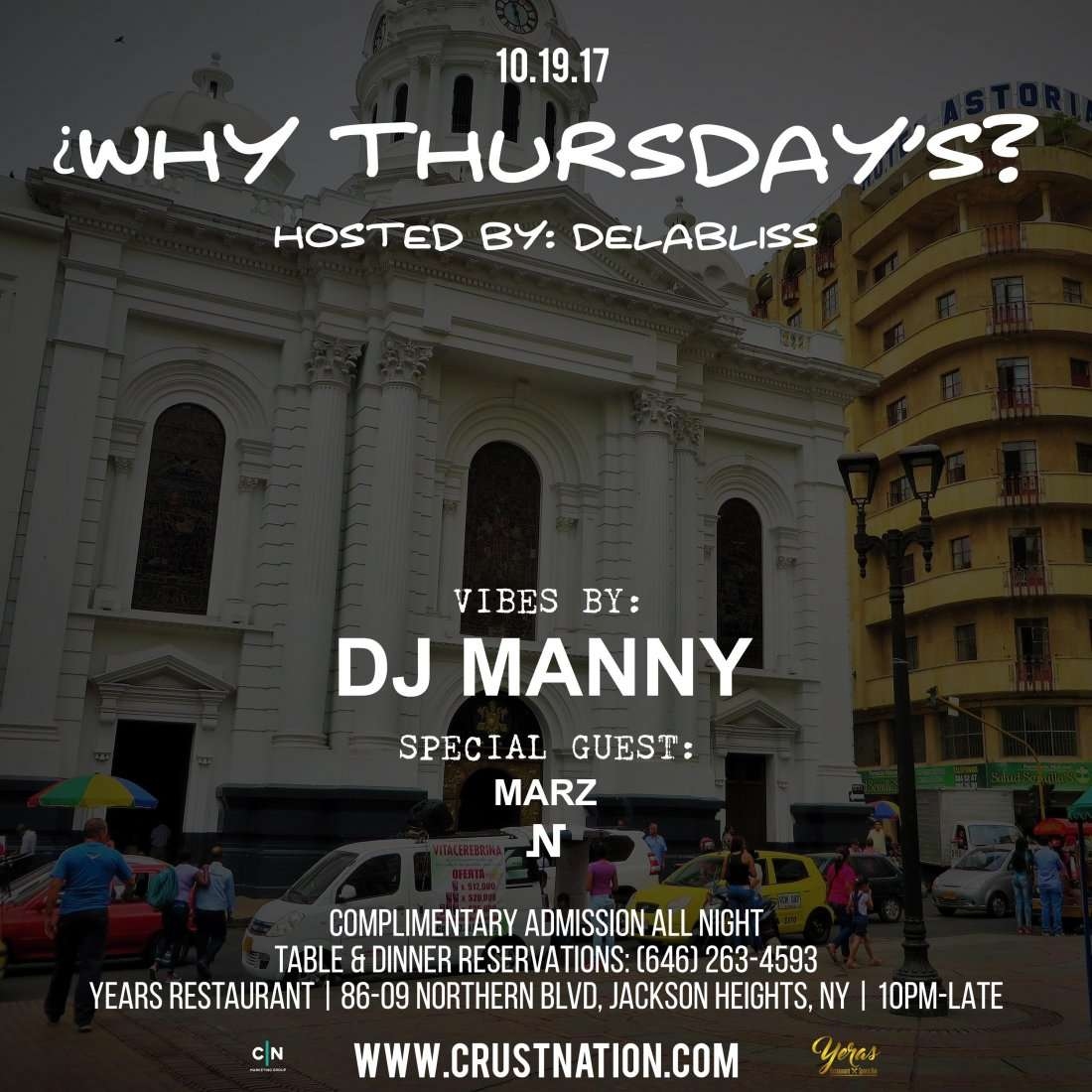 WHY THURSDAYS W DELABLISS  YERAS (FREE ADMISSION JACKSON HEIGHTS QUEENS)