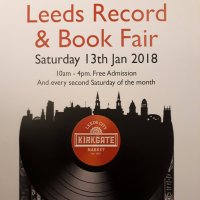 Leeds Record & Book Fair, Saturday 13th January 2018 (free admission) 10am - 4pm