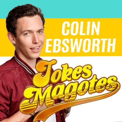 Colin Ebsworth - Jokes Magotes @ FRINGEWORLD