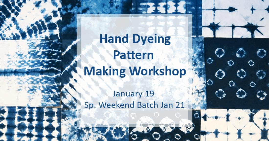 Hand Dyeing Pattern Making Workshop