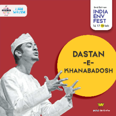 Dastan-e-Khanabadosh - India Environment Festival