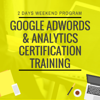 GOOGLE ADWORDS &amp ANALYTICS CERTIFICATION TRAINING
