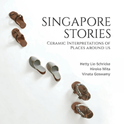 Singapore Stories Ceramic Interpretations of Places Around Us