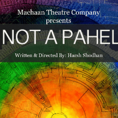 Not a Paheli - Play by Harsh Shodhan