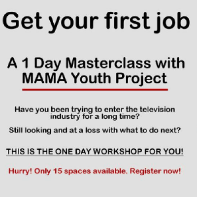 Get your first job in TV - 1 Day Masterclass - MAMA Youth Project