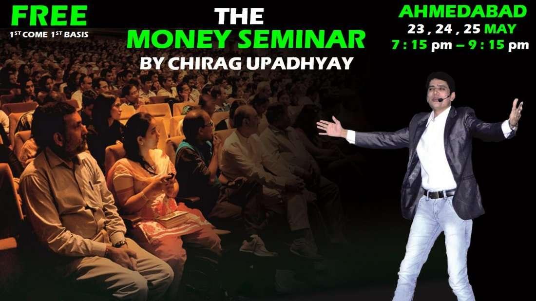 MONEY SEMINAR - FREE - 23 MAY - BY CHIRAG UPADHYAY