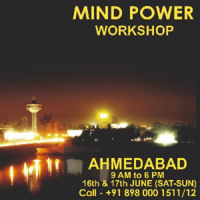 MIND POWER WORKSHOP-AHMEDABAD