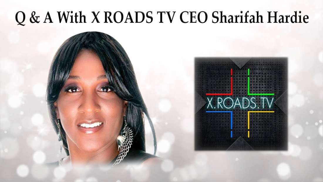 Q & A With X ROADS TV CEO Sharifah Hardie
