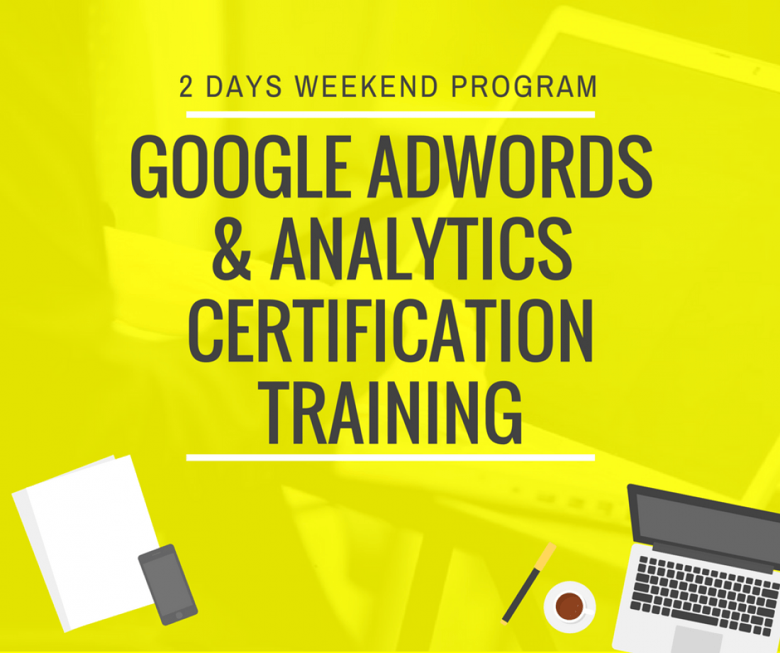 Google AdWords & Analytics Certification Training