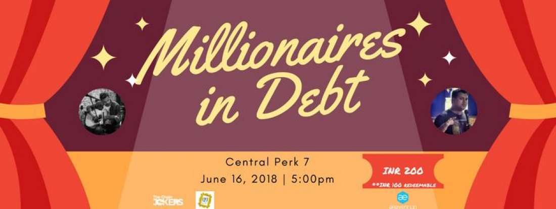 Millionaires in debt - A Stand Up Comedy Show