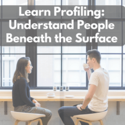 Learn Profiling Understand People Beneath the Surface
