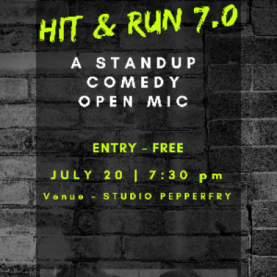 Hit &amp Run 7.0 - A standup comedy open mic