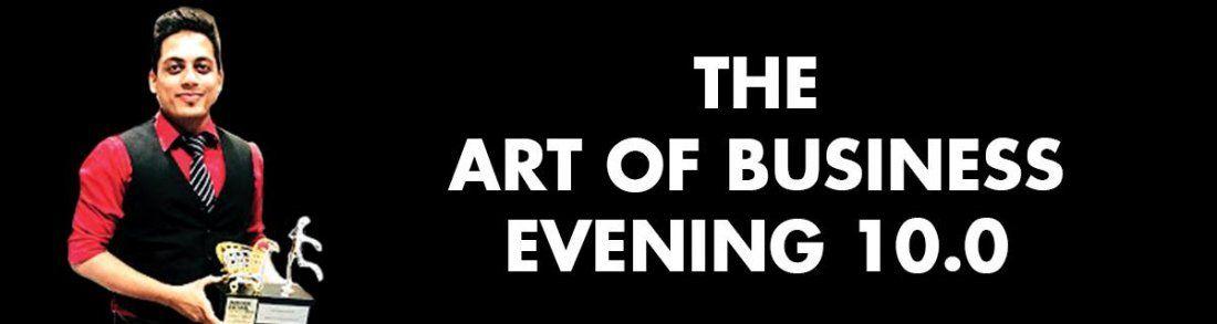 THE ART OF BUSINESS - EVENING 10.0