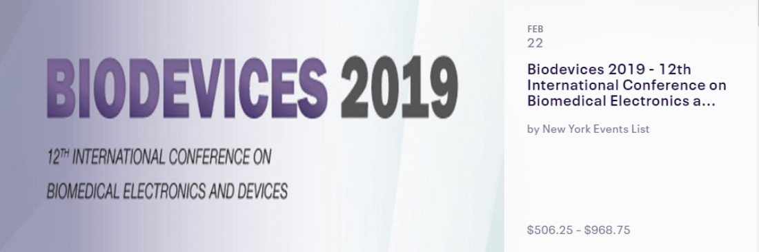 Biodevices 2019 - 12th International Conference on Biomedical Electronics and Devices
