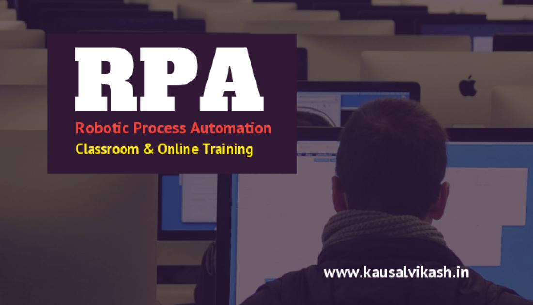 Robotic Process Automation (RPA) Classroom Training  29 Sep18- 10 AM  Ghansoli Navi Mumbai