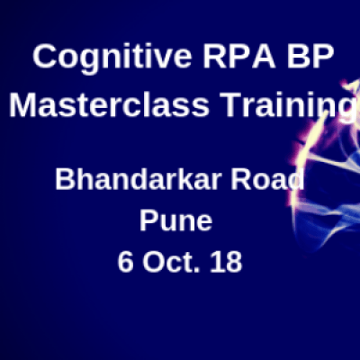 Cognitive RPA BP Masterclass Training  Weekend  Sat.6 Oct 18  2 PM  Bhandarkar Road PUNE