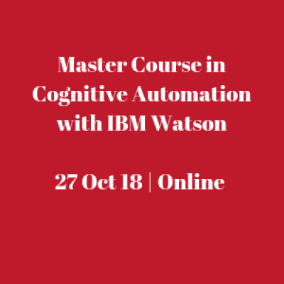 Master Course in Cognitive Automation with Blue Prism &amp IBM Watson  27 Oct 18  Online