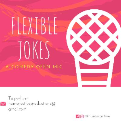 Flexible Jokes - A Comedy Open Mic