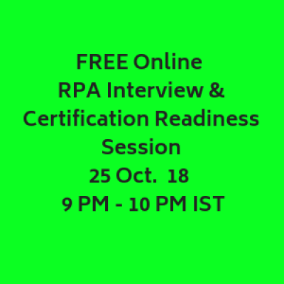 FREE Online RPA Interview and Certification Readiness Session  25 Oct 18  9 PM - 10 PM IST