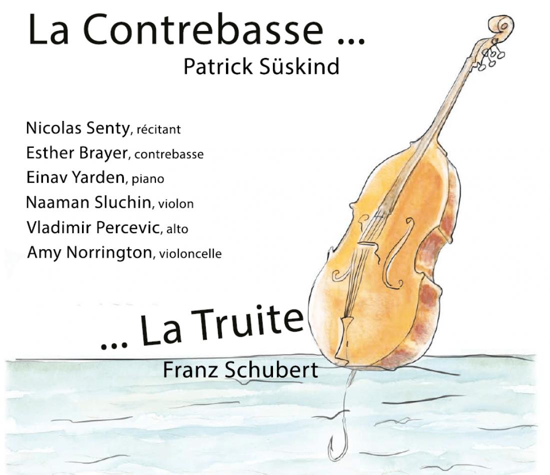 Quand La Contrebasse (Sskind) rencontre La Truite (Schubert)