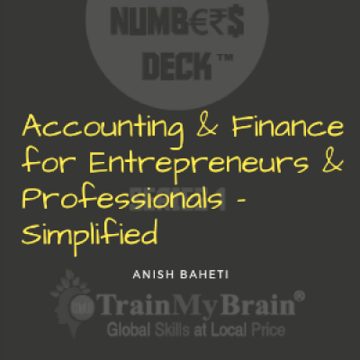 Accounting and Finance for Entrepreneurs and Professionals - Simplified