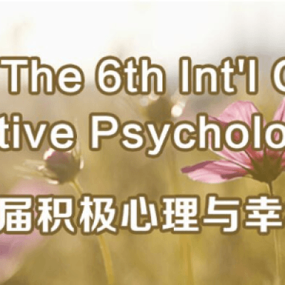 The 6th Int'l Conference on Positive Psychology and Well-being