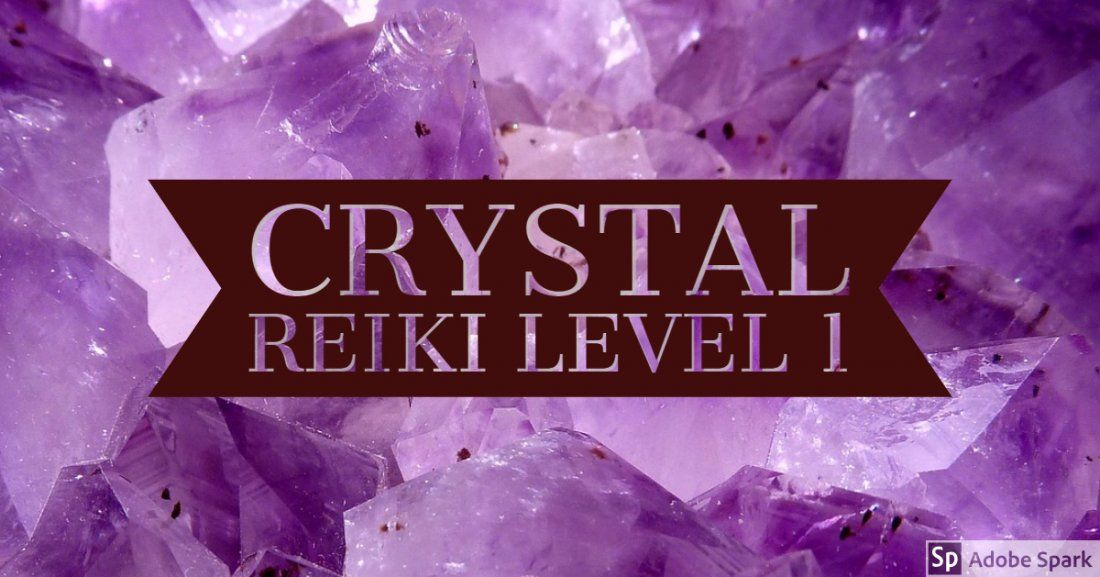 Crystal Reiki Level 1  two day course