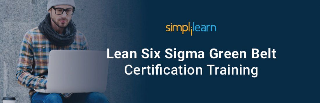 Lean Six Sigma Green Belt Certification Training in Chennai  Simplilearn