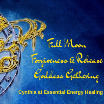 Full Moon Forgiveness &amp Release - A Goddess Gathering