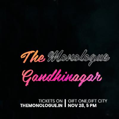 The Monologue Gandhinagar