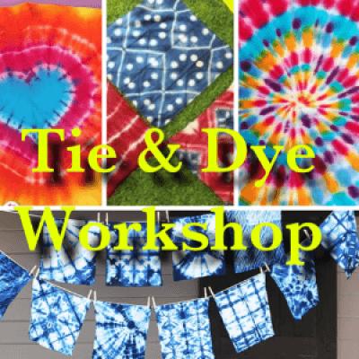 Tie &amp Dye workshop