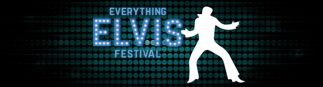 EVERYTHING ELVIS FESTIVAL