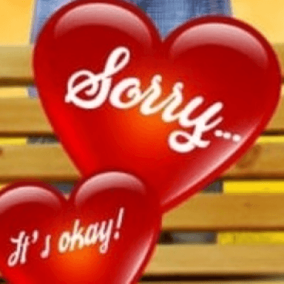 SORRY ITS OKAY