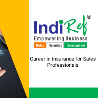 Career Seminar by IndiRef HR on &quotCareer in Insurance for Sales Professionals&quot