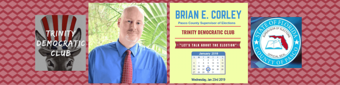 Trinity Democratic Club Welcomes Pasco Supervisor of Elections Brian E. Corley