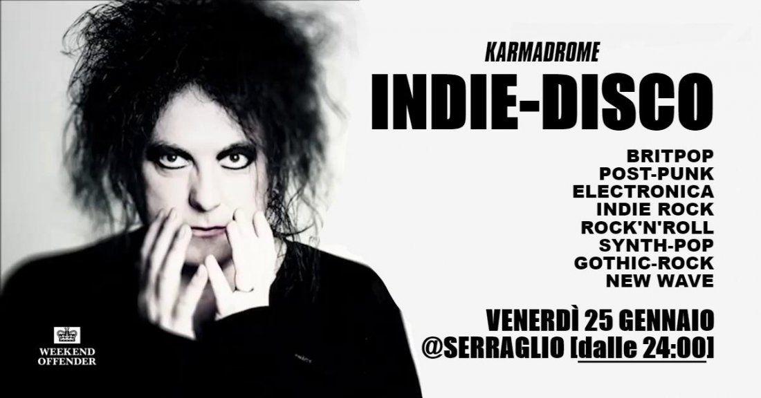 Karmadrome Indie-Disco Serraglio [dalle 2400]