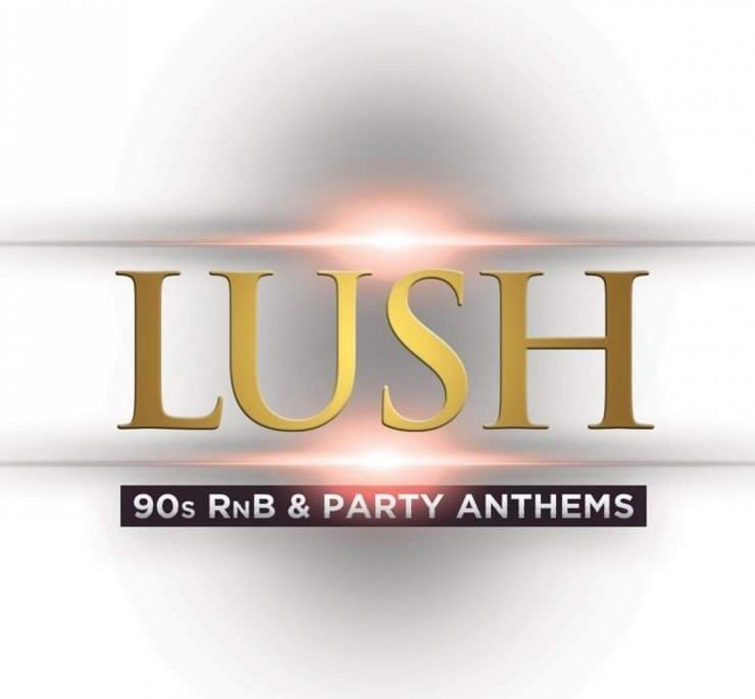 Lush 90s RnB and Party Anthems