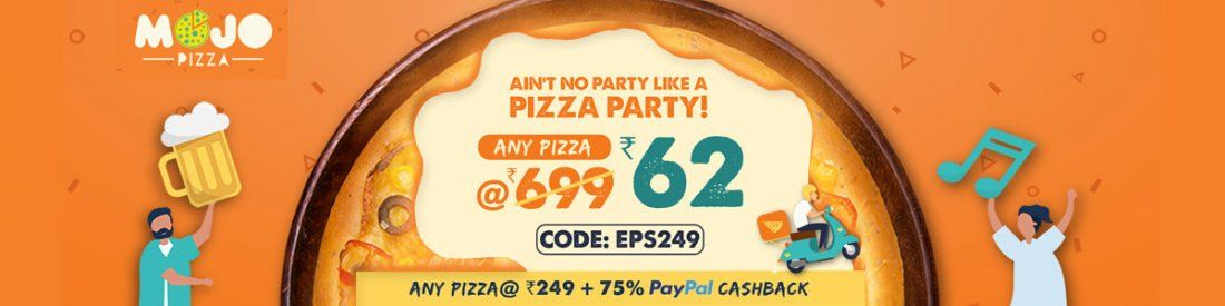 Mojo Pizza Offer - Any Pizza  62 (Pizza 249  75% PayPal Cashback)  NEW User  Use Code EPS249